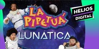 La Pipetua Lunática